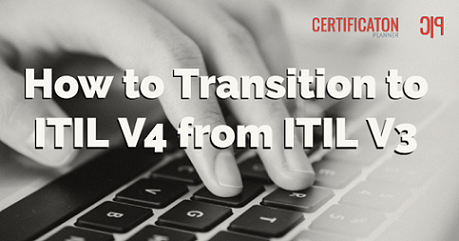 How to Transition to ITIL V4 from ITIL V3
