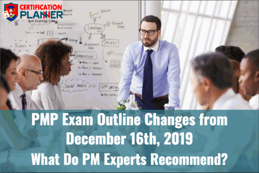 PMP® Exam Outline Changes from 16th December 2019! What do PM Experts Recommend?