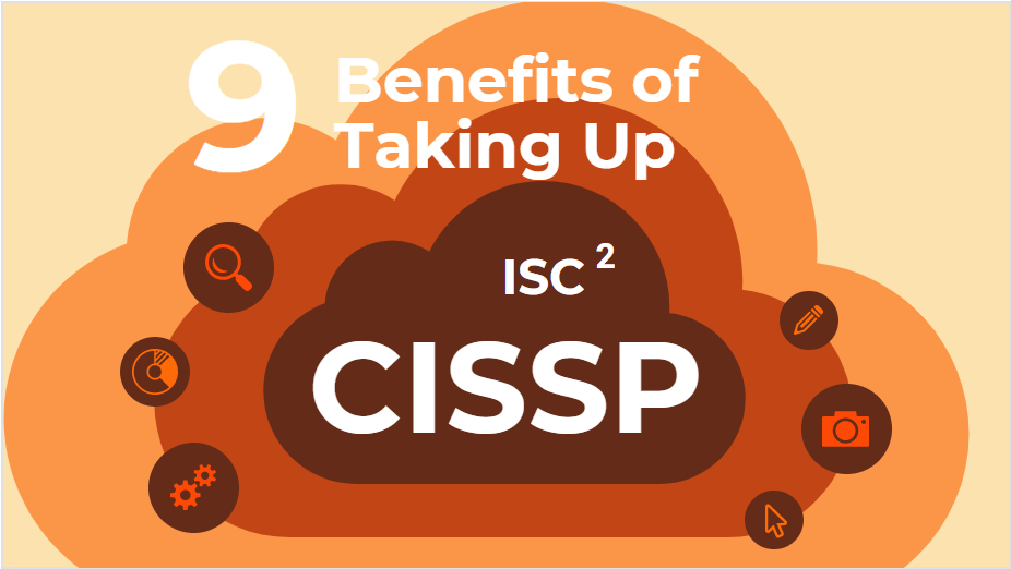 9 Benefits of Taking Up CISSP Certification