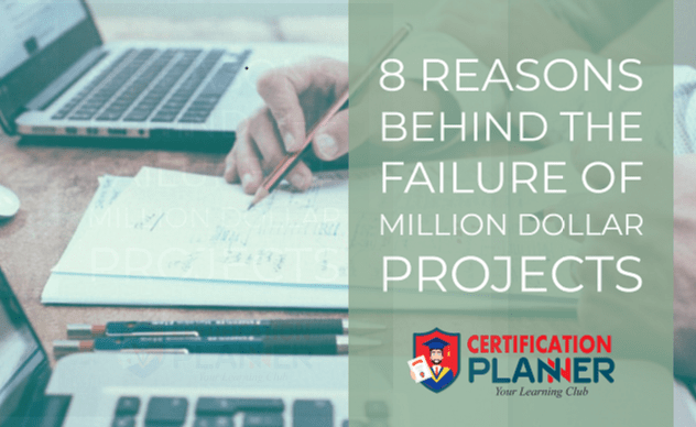 8 Reasons Behind the Failure of Million Dollar Projects