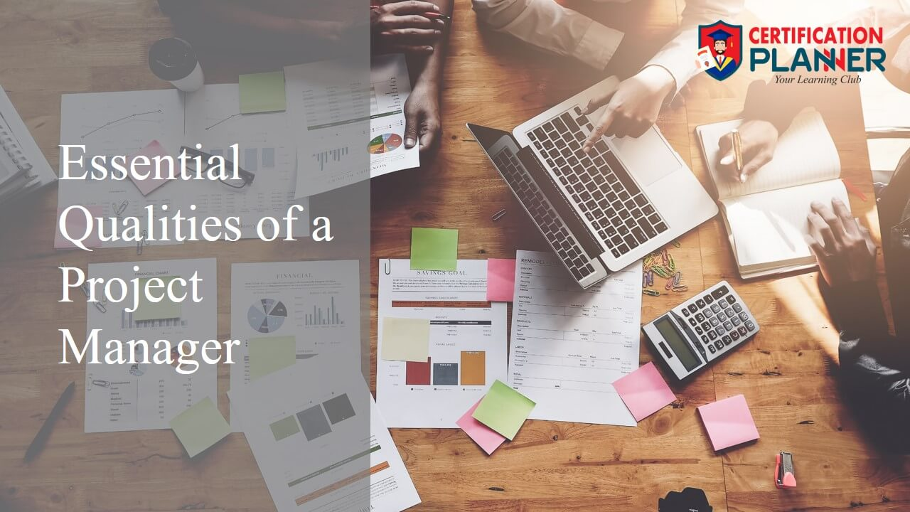 Essential Qualities of a Project Manager