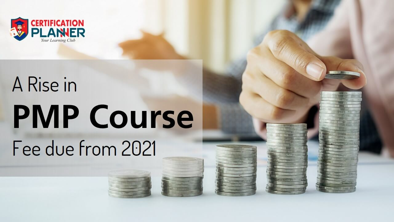 A Rise in PMP Course Fee Due from 2021