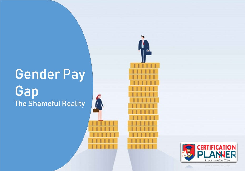 Gender Pay Gap – The Shameful Reality