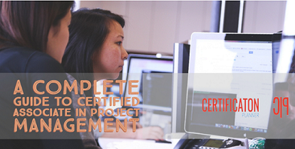 A Complete Guide To Certified Associate in Project Management