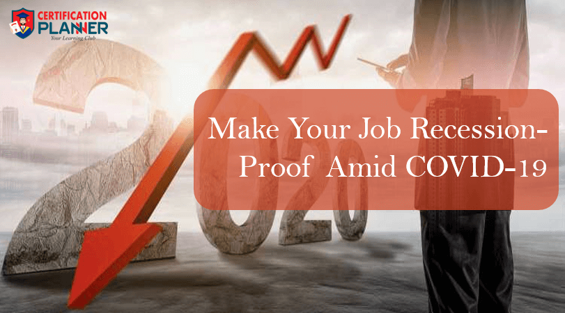 Make Your Job Recession-Proof Amid COVID-19