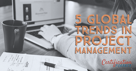 5 Global Trends in Project Management that You Should be on a Lookout For