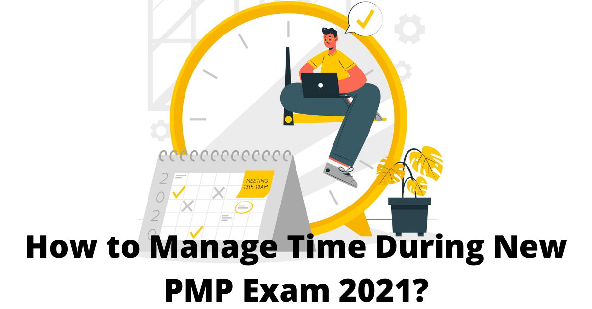 How to Manage Time During New PMP Exam 2021?
