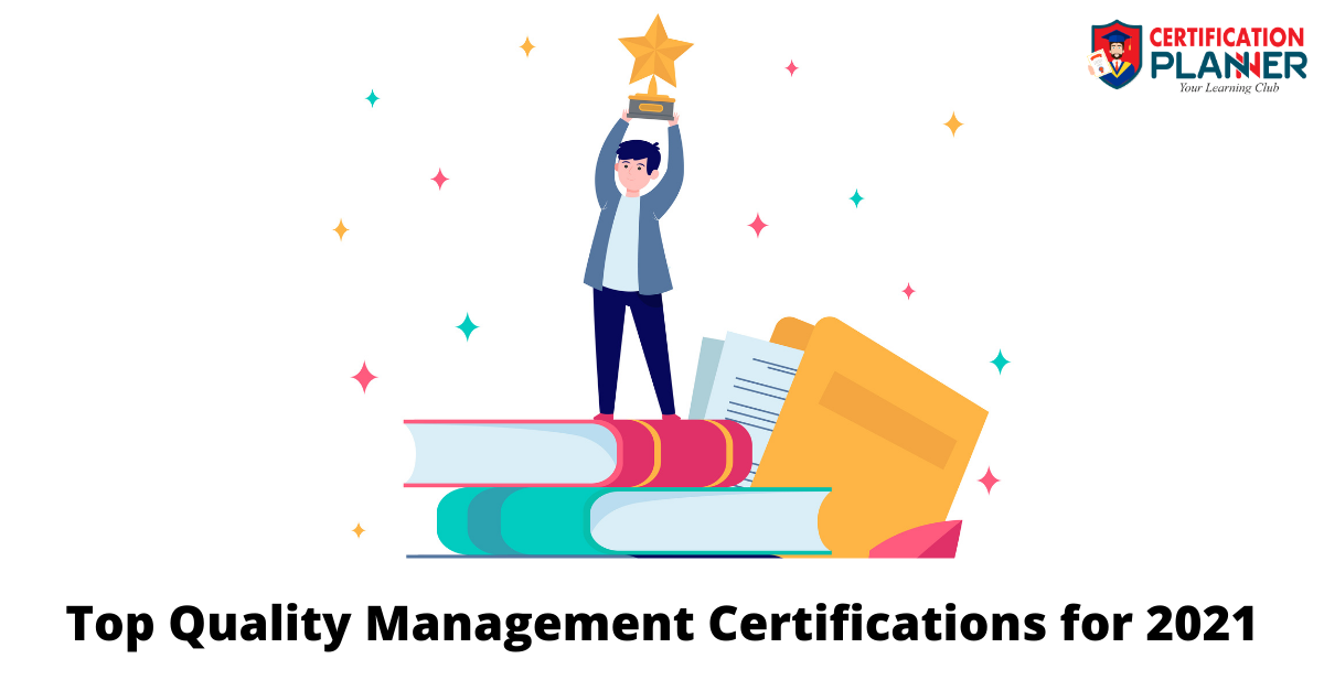 Top Quality Management Certifications for 2021
