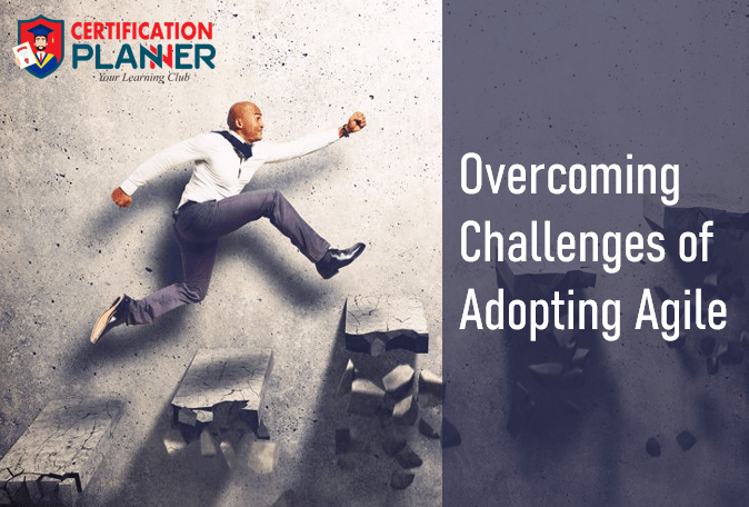 Overcoming Challenges of Adopting Agile