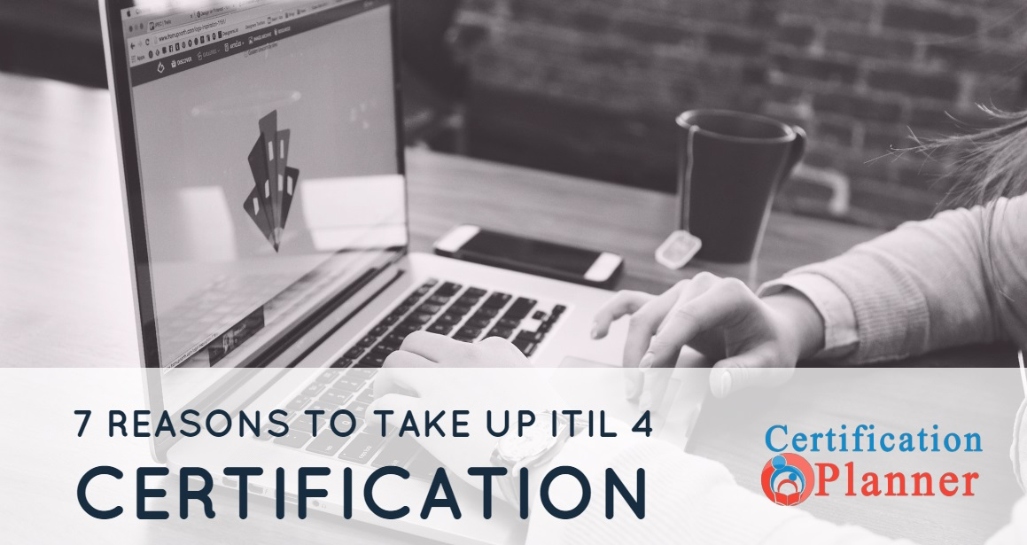 7 Reasons to take up ITIL 4 Certification