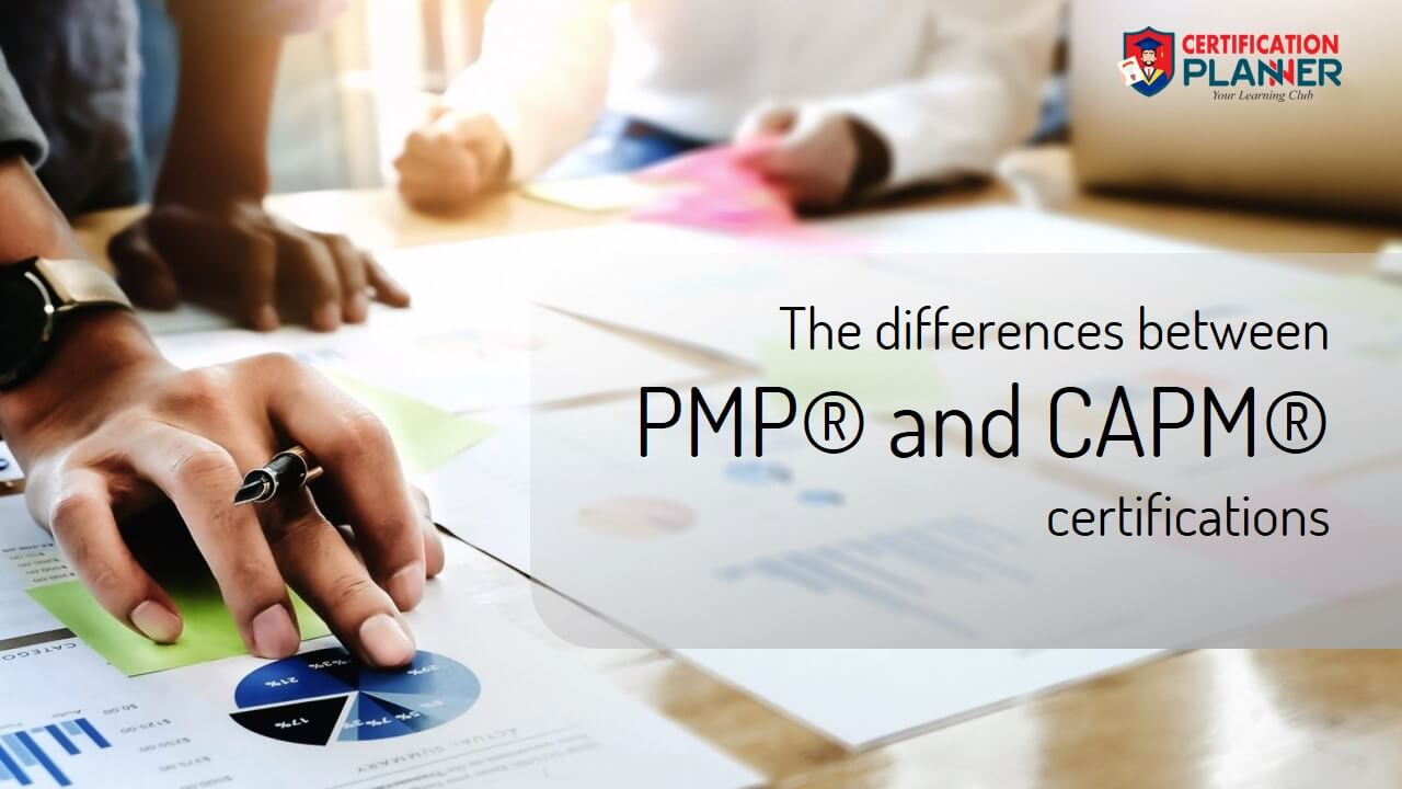 The differences between PMP® and CAPM® certifications