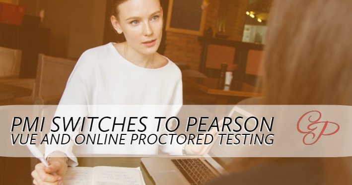 PMI Switches to Pearson VUE and Online Proctored Testing