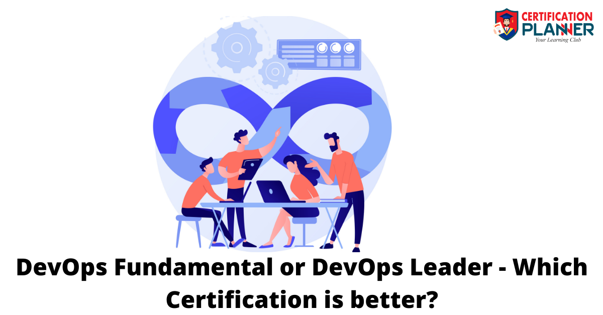 DevOps Fundamental or DevOps Leader - Which Certification is better?