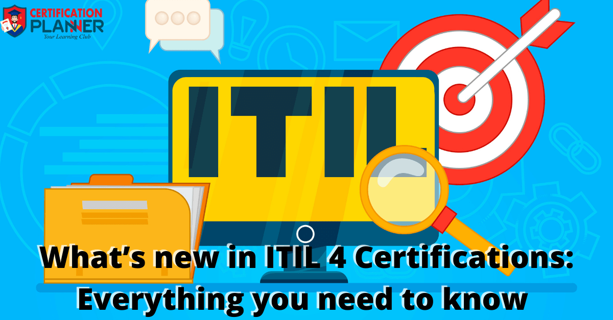 What's new in ITIL 4 Certifications: Everything you need to know
