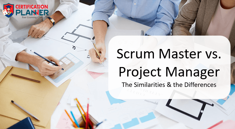 Scrum Master vs. Project Manager: The Similarities & the Differences