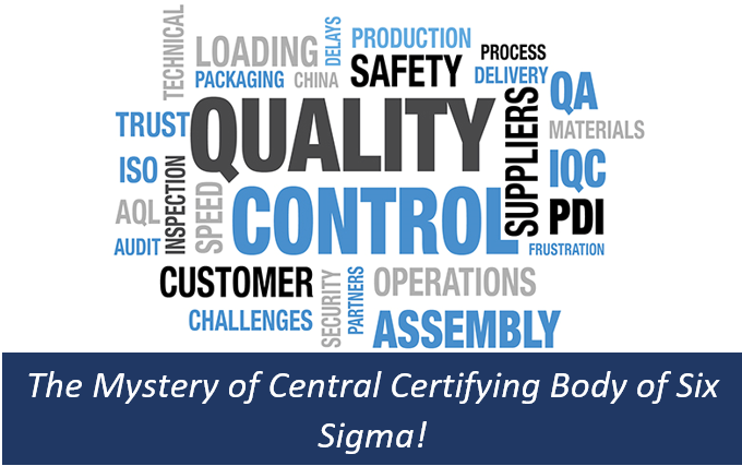 The Mystery of Central Certifying Body of Six Sigma