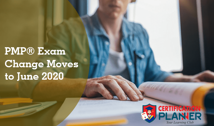 PMP® Exam Change Moves to June 2020